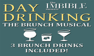 The Imbible – Day Drinking: The Brunch Musical