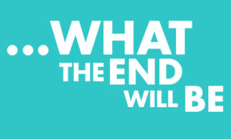 …what the end will be